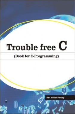 Trouble Free C (Book For C-Programming) By H.M.Pandey