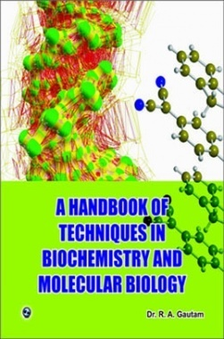A Handbook Of Techniques In Biochemistry And Molecular Biology By Dr. R.A. Gautam