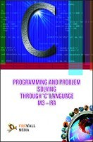Programming And Problem Solving Through C Language M3-R4 By Ramesh Bangia