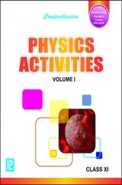 Comprehensive Physics Activities Class-XI Vol I & II
