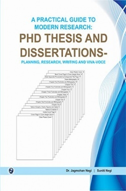 A Practical Guide to Modern Research : PDH Thesis and Dissertations-Planning, Writing and Vivavoce