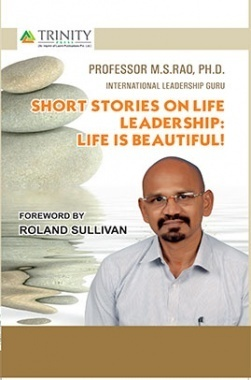 Short Stories on Life Leadership : Life is Beautiful