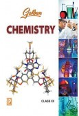 Golden Chemistry Class XII (New Edition)