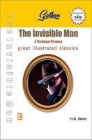 Golden The Invisible Man A Grotesque Romance Class XII (New Edition)