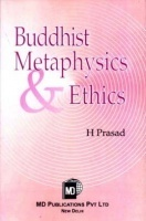 BUDDHIST METAPHYSICS AND ETHICS