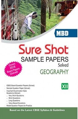 MBD Sure Shot CBSE Sample Papers Solved Class 12 Geography 2017