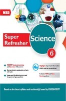 MBD CBSE Super Refresher Science Class 6