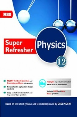MBD Super Refresher Physics For Class 12