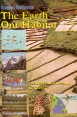 NCERT The Earth Our Habitat-Social Science Textbook for Class VI