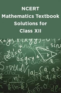 NCERT Mathematics Textbook Solutions for Class XII