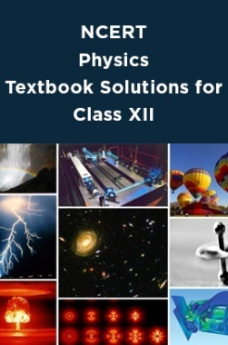 NCERT PhysicsTextbook Solutions for Class XII