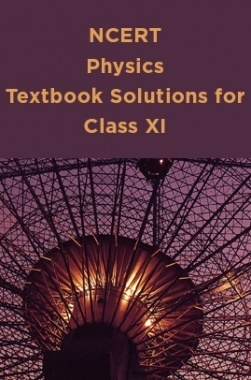 NCERT PhysicsTextbook Solutions for Class XI