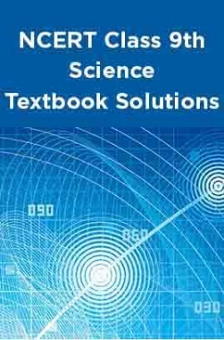 NCERT Science Textbook Solutions for Class 9th