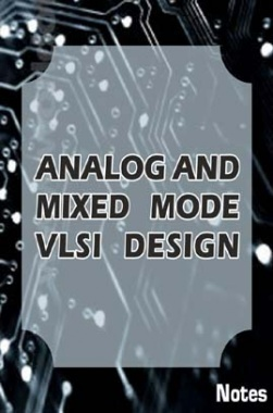 Analog and Mixed Mode VLSI Design Notes eBook