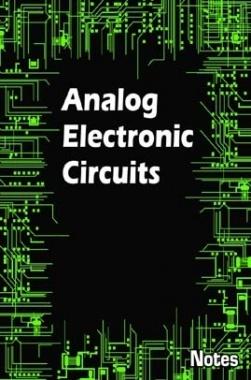 Analog Electronic Circuits Notes eBook
