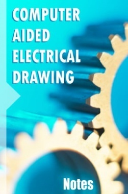 CAED Computer Aided Electrical Drawing Notes eBook