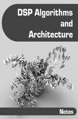 DSP Algorithms and Architecture Notes eBook