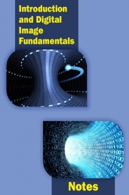 Introduction and Digital Image Fundamental Notes eBook