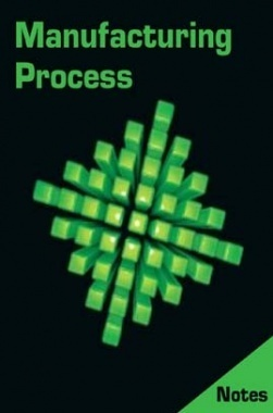 Manufacturing Process Notes eBook