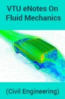 VTU eNotes On Fluid Mechanics (Civil Engineering)