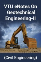 VTU eNotes On Geotechnical Engineering-II (Civil Engineering)
