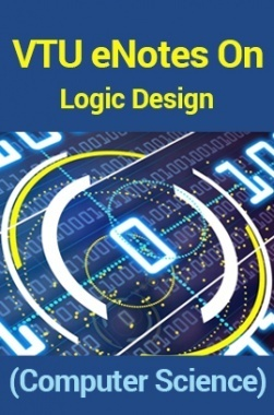 VTU eNotes On Logic Design (Computer Science)