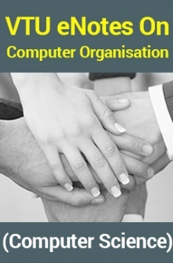 VTU eNotes On Computer Organisation (Computer Science)