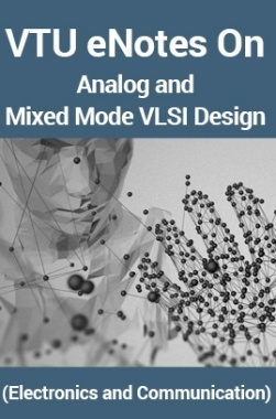 VTU eNotes On Analog and Mixed Mode VLSI Design (Electronics and Communication)