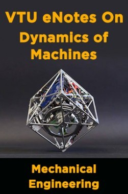 VTU eNotes On Dynamics of Machines (Mechanical Engineering)