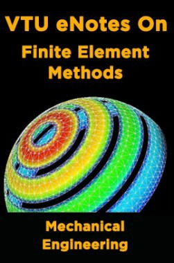 VTU eNotes On Finite Element Methods (Mechanical Engineering)
