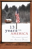 13 Years in America - One women's Pursuit of the American Dream