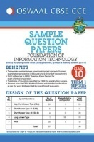 Oswaal CBSE CCE Sample Question Papers For Class 10 Term I Apr to Sept 2015 Foundation of Information Technology