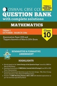 Oswaal CBSE CCE Question Bank With Complete Solutions For Class 10 Term II (Oct-Mar 2016 ) Mathematics