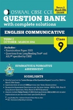 Oswaal CBSE CCE Question Bank With Complete Solutions English Communicative Class 9th Term 2 Oct. - Mar. 2016