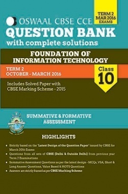 Oswaal CBSE CCE Question Bank with complete solutions For Class 10 Term II (October to March 2016) Foundation of Information Technology