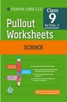 Oswaal CBSE CCE Pullout Worksheets For Class 9 Science Term-2 (October To March)
