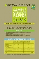 Oswaal CBSE CCE Sample Question Papers For Class 9 English Communicative Term 1 (September 2016 Examination)