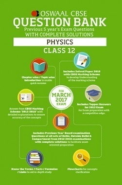 Oswaal CBSE Question Bank With Complete Solutions for Class 12 Physics (For 2017 Exams)