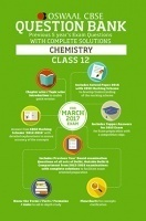 Oswaal CBSE Question Bank With Complete Solutions for Class 12 Chemistry (For 2017 Exams)