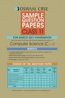 Oswaal CBSE Sample Question Papers For Class 11 Computer Science C++ (For March 2017 Examination)