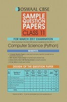Oswaal CBSE Sample Question Papers For Class 11 Computer Science Python (For March 2017 Examination)