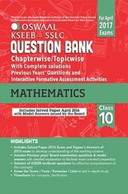 Oswaal KSEEB SSLC Question Bank with Complete Solution & Interactive Formative Assessment Activities For Class10 Mathematics (For April 2017 Exams)