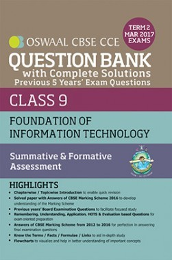 Oswaal CBSE CCE Question Bank With Complete Solutions For Class 9 Term II (October to March 2017) Foundation of Information Technology