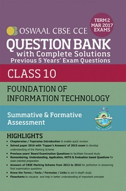 Oswaal CBSE CCE Question Bank With Complete Solutions For Class 10 Term II (October to March 2017) Foundation of Information Technology