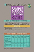 Oswaal CBSE CCE Sample Question Papers For Class 9 Term II English Language And Literature For March 2017 Examination