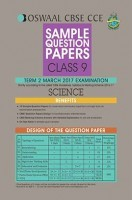 Oswaal CBSE CCE Sample Question Papers For Class 9 Term II Science For March 2017 Examination