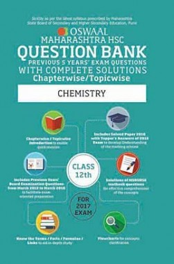 Oswaal Maharashtra HSC Previous Year Questions With Complete Solution Chapterwise For Class 12 Chemistry For 2017 Exam