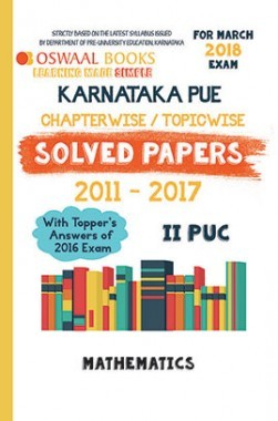 Oswaal Karnataka PUE Solved Papers for II PUC Class 12 Mathematics (March 2018 Exam)