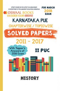 Oswaal Karnataka PUE Solved Papers for II PUC Class 12 History (March 2018 Exam