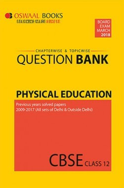 Oswaal CBSE Chapterwise / Topicwise Question Bank For Class 12 Physical Education (March 2018 Exam)